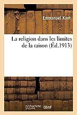 La religion dans les limites de la raison d'Emmanuel Kant