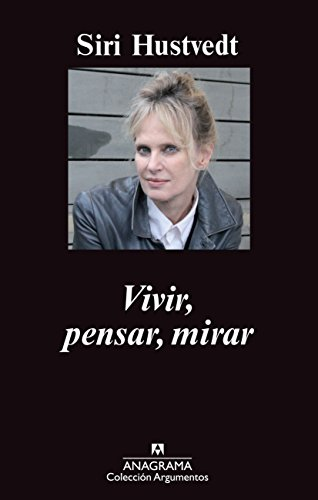 Vivir, pensar, mirar (Argumentos Anagrama) (Spanish Edition)