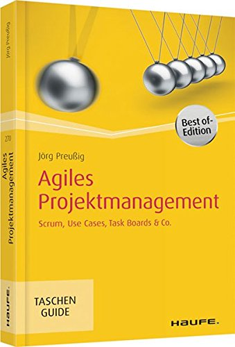 Agiles Projektmanagement: Scrum, Use Cases, Task Boards & Co. (Haufe TaschenGuide)