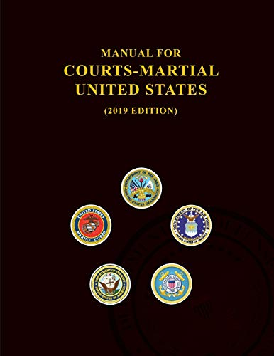 Compare Textbook Prices for Manual for Courts-Martial, United States 2019 edition 2019 Edition ISBN 9781598049435 by JSC on Military Justice
