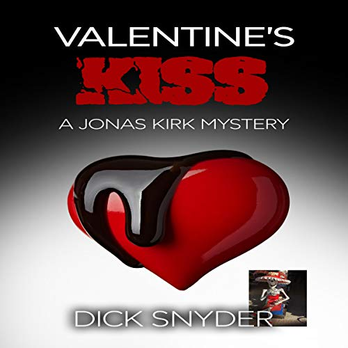 Valentine's Kiss     A Jonas Kirk Mystery, Book 11              By:                                                                                                                                 Dick Snyder                               Narrated by:                                                                                                                                 Jeff Lemucchi                      Length: 52 mins     Not rated yet     Overall 0.0