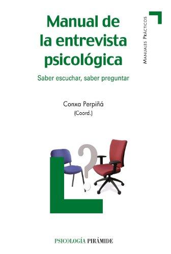 Manual de la entrevista psicológica: Saber escuchar, saber preguntar (Manuales prácticos)