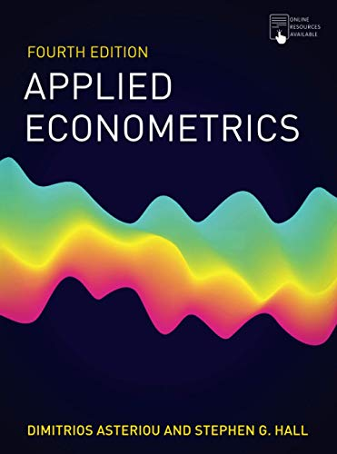 Compare Textbook Prices for Applied Econometrics 4th ed. 2021 Edition ISBN 9781352012026 by Asteriou, Dimitrios,Hall, Stephen G.