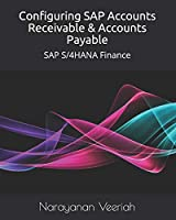 Configuring SAP Accounts Receivable & Accounts Payable: SAP S/4HANA Finance Front Cover