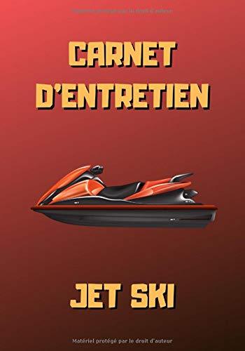Carnet d'entretien jet ski: Jet ski rouge - Notez vos réparations et les entretiens de votre scooter des mers - Carnet de bord jet ski à remplir - 101 pages - 17,8 x 25.4 cm