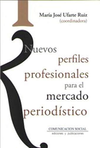 Nuevos perfiles profesionales para el mercado periodístico: 76 (Periodística)