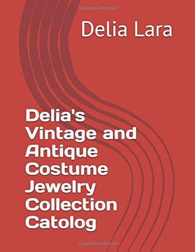 Delia's Vintage and Antique Costume Jewelry Collection: A Catalog
