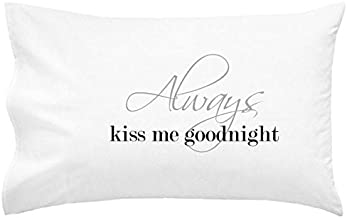 Oh, Susannah Always Kiss Me Goodnight Pillow Case Wedding Anniversary Present for Couples Engagement Gifts for Him or Bride Gifts His and Her Pillowcases (One 20x30 Standard Size Pillowcase)