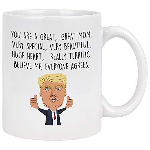 You Are a Mom Coffee Mug Funny Trump Mom Mug Mothers Day Coffee Mug for Mom Mother from Daughter Son Mom Mother Coffee Cups White 11 Oz