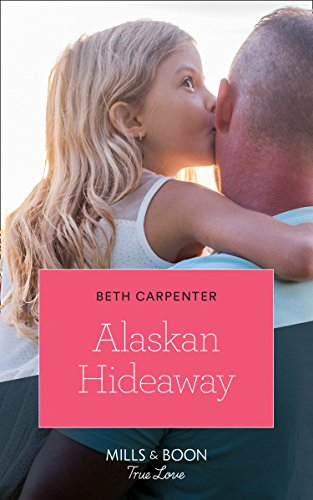 Alaskan Hideaway (Mills & Boon True Love) (A Northern Lights Novel, Book 3) (English Edition)