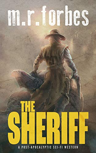 The Sheriff: A post-apocalyptic sci-fi western (Sheriff Duke Book 1) by [M.R. Forbes]