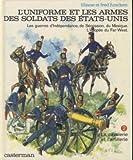 L'uniforme et les armes des soldats des Etats-Unis - La cavalerie et l'artillerie