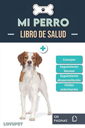 Libro de Salud - Mi Perro: Folleto de salud y seguimiento para perros | Spaniel bretón | 120 páginas | Formato 15.24 x 22.86 cm