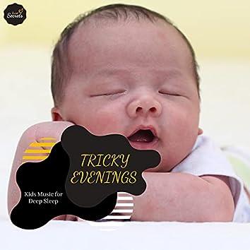 Tricky Evenings - Kids Music For Deep Sleep