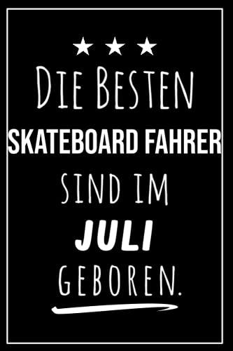 Die besten Skateboard Fahrer sind im Juli geboren: Notizbuch A5 I Dotted I 160 Seiten I Tolles Geschenk für Kollegen, Familie & Freunde