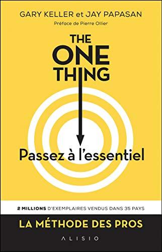 Passez à l'essentiel - The One Thing - Gary Keller et Jay Papasan