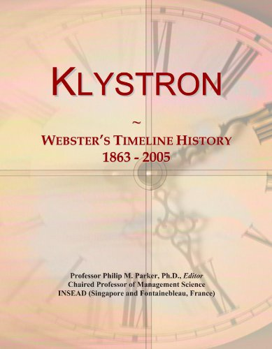 Klystron: Webster's Timeline History, 1863 - 2005
