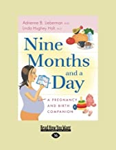 Nine Months and a Day: A Pregnancy and Birth Companion (Easyread Large Edition)