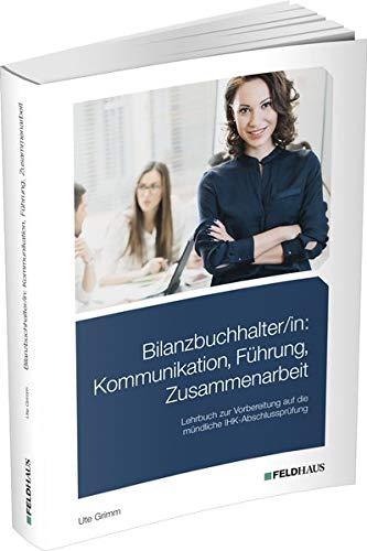 Bilanzbuchhalter/in: Kommunikation, Führung, Zusammenarbeit: Lehrbuch für die Weiterbildung