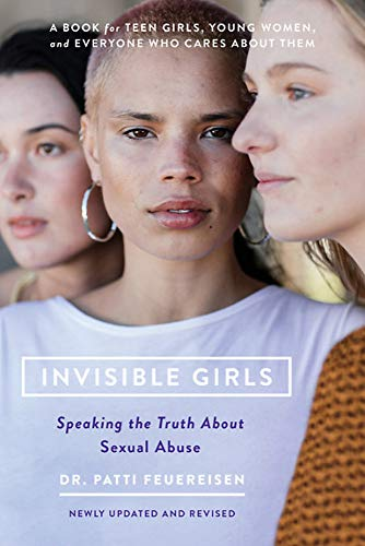 Compare Textbook Prices for Invisible Girls: Speaking the Truth about Sexual Abuse 3 Edition ISBN 9781580058605 by Feuereisen PhD, Patti