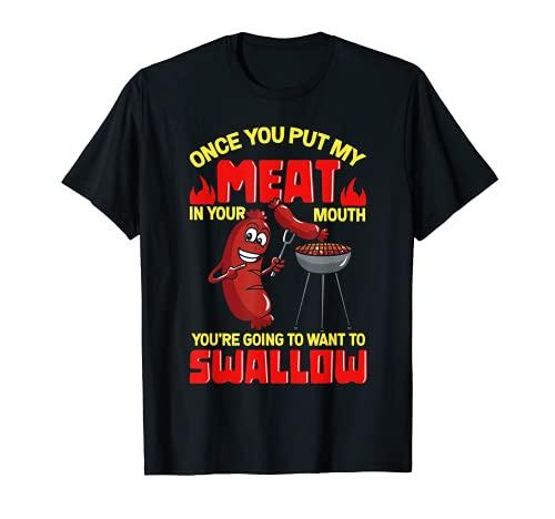 Hombre Una vez que pones mi carne en la boca barbacoa ahumador parrilla Camiseta