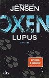 Oxen. Lupus: Thriller (Niels-Oxen-Reihe, Band 4)