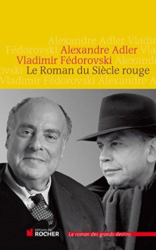 Le Roman du Siècle rouge (French Edition) by [Alexandre Adler, Vladimir Fedorovski, Patrice de Méritens]