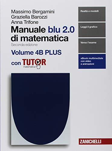 Manuale blu 2.0 di matematica. Per le Scuole superiori. Con e-book. Con Libro: Plus con tutor: 4\A-B