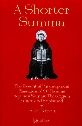 A Shorter Summa: The Essential Philosophical Passages of St. Thomas Aquinas' Summa Theologica Edited and Explained for Beginners (English Edition)