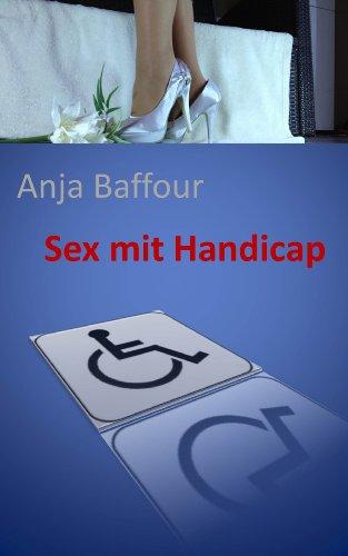 Sex mit Handicap (Eine Prostituierte erzählt)