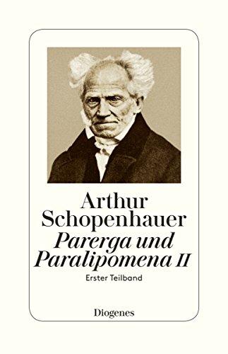 Schopenhauer, A: Parerga und Paralipomena II/ 1