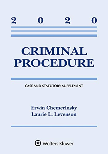 Compare Textbook Prices for Criminal Procedure: 2020 Case and Statutory Supplement Supplements Supplement Edition ISBN 9781543820317 by Chemerinsky, Erwin,Levenson, Laurie L.