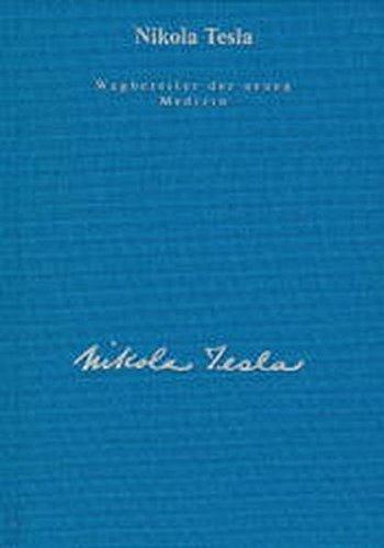 Gesamtausgabe: Seine Werke, 6 Bde., Bd.5, Wegbereiter der neuen Medizin by Nikola Tesla (1997-09-01)