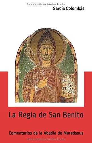 La Regla de San Benito: Comentarios de la Abadia de Maredsous