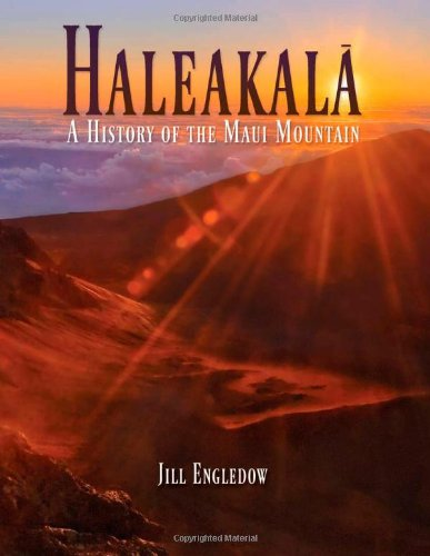 Haleakala: A History of the Maui Mountain