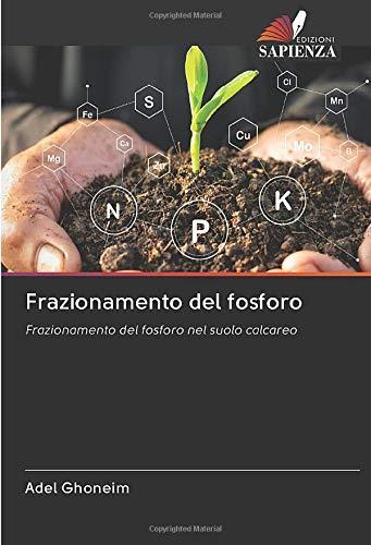 Frazionamento del fosforo: Frazionamento del fosforo nel suolo calcareo