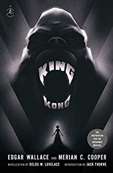 King Kong (Modern Library Classics) by [Edgar Wallace, Merian C. Cooper, Jack Thorne]