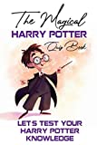 The Magical Harry Potter Quiz Book Let'S Test Your Harry Potter Knowledge: Harry Potter Trivia Quiz Book