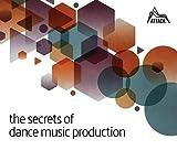 The Secrets of Dance Music Produ...