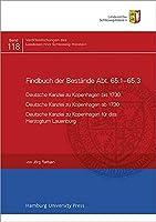 Findbuch des Bestandes Abt. 65.1-65.3: Deutsche Kanzlei zu Kopenhagen bis 1730 - Deutsche Kanzlei zu Kopenhagen ab 1730 - Deutsche Kanzlei zu Kopenhagen fuer das Herzogtum Lauenburg