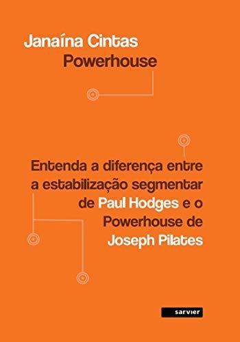 Powerhouse-entenda A Diferença Entre A Estabilizaçao Segmentar De Paul Hodges E O Powerhouse De Joseph Pilates
