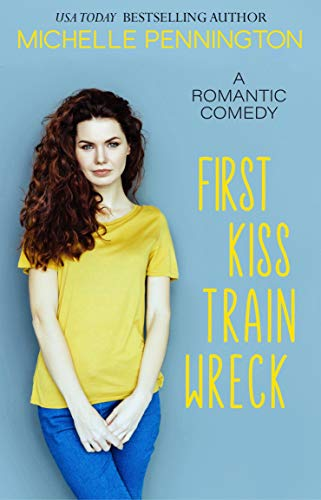 First Kiss Train Wreck: A Sweet Romantic Comedy Novella (The Shaped by Love Series Book 3)
