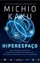 Hiperespaço Uma odisseia científica através de universos paralelos, de dobras temporais e da 10.ª dimensão (Portuguese Edition)
