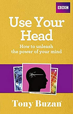 Use Your Head: How to unleash the power of your mind