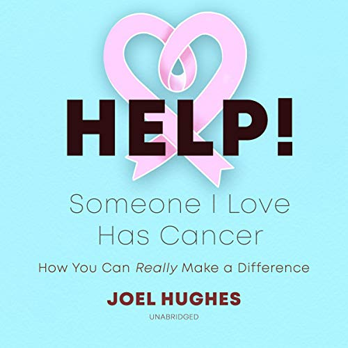 HELP! Someone I Love Has Cancer cover art