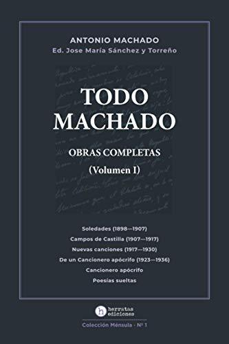 Todo Machado: Obras completas. Volumen I