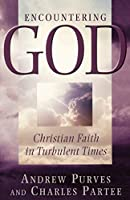 Encountering God: Christian Faith in the Turbulent Times