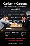 Carlsen V Caruana: Fide World Chess Championship London 2018-Keene, Raymond Jacobs, Byron Short, Nigel