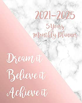 2021-2025 Monthly Planner 5 Years-Dream it Believe it Achieve it  5 Year Monthly Planner 2021-2025   60 Months Calendar   Agenda Logbook and .. 2022,2023,2024,2025  - Marble Rose Gold