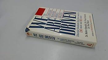 We Are Driven: The Compulsive Behaviors America Applauds 0840770715 Book Cover